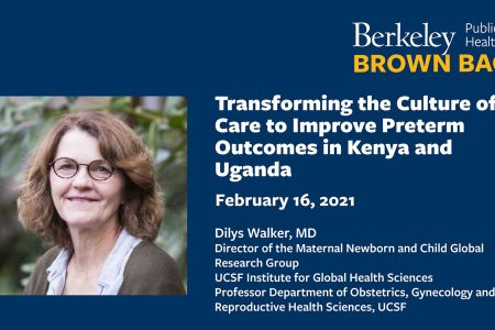 Transforming the Culture of Care to Improve Preterm Outcomes in Kenya and Uganda: Dilys Walker, MD