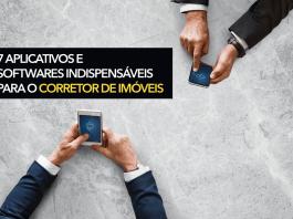 7 Aplicativos e softwares indispensáveis para o corretor de imóveis