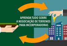 Aprenda tudo sobre a negociação de terrenos para incorporadoras