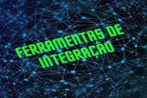 Ferramentas de Integração de Sistemas …