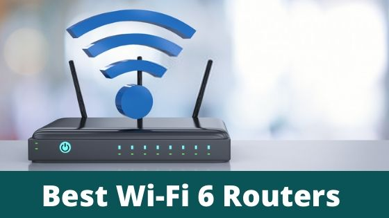 Best Wi-Fi 6 Routers