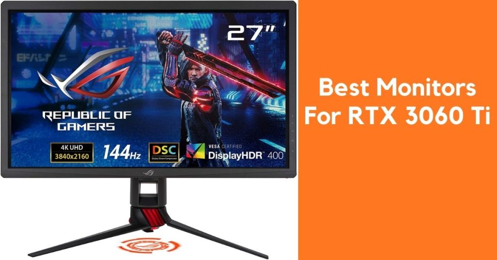 Best Monitors For RTX 3060 Ti