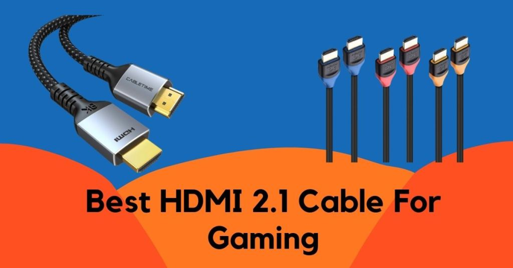 Best HDMI 2.1 Cable For Gaming