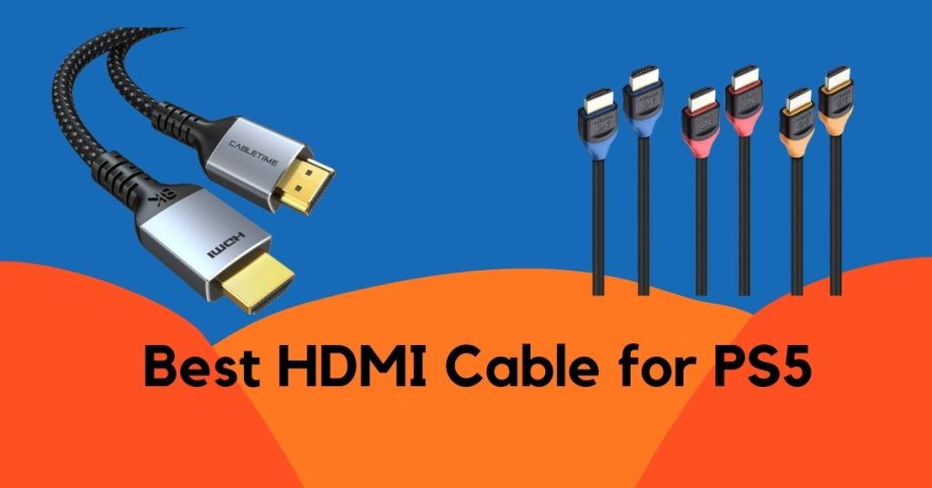 Best HDMI Cable for PS5