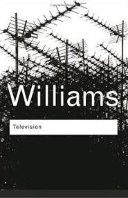 Book cover of Television Technology and Cultural Form by Raymond Williams © 2003 Routledge form-raymond-williams-paperback-cover-art