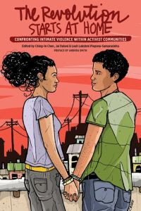 Book cover of The Revolution Starts at Home: Confronting Intimate Violence Within Activist Communities © South End Press