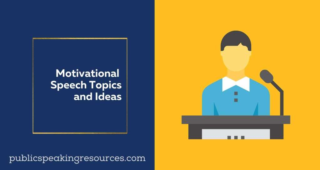 Motivational Speech Topics and ideas