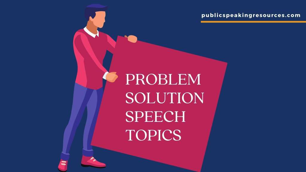 Problem Solution Speech Topics