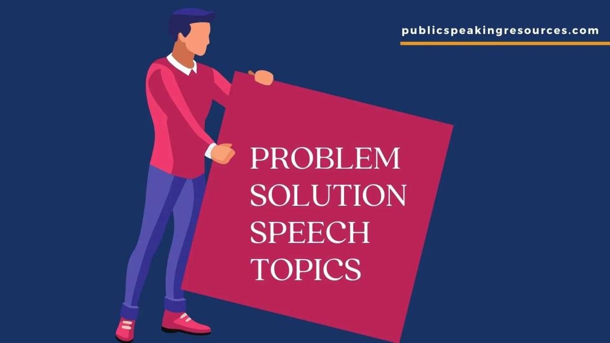 Problem Solution Speech Topics
