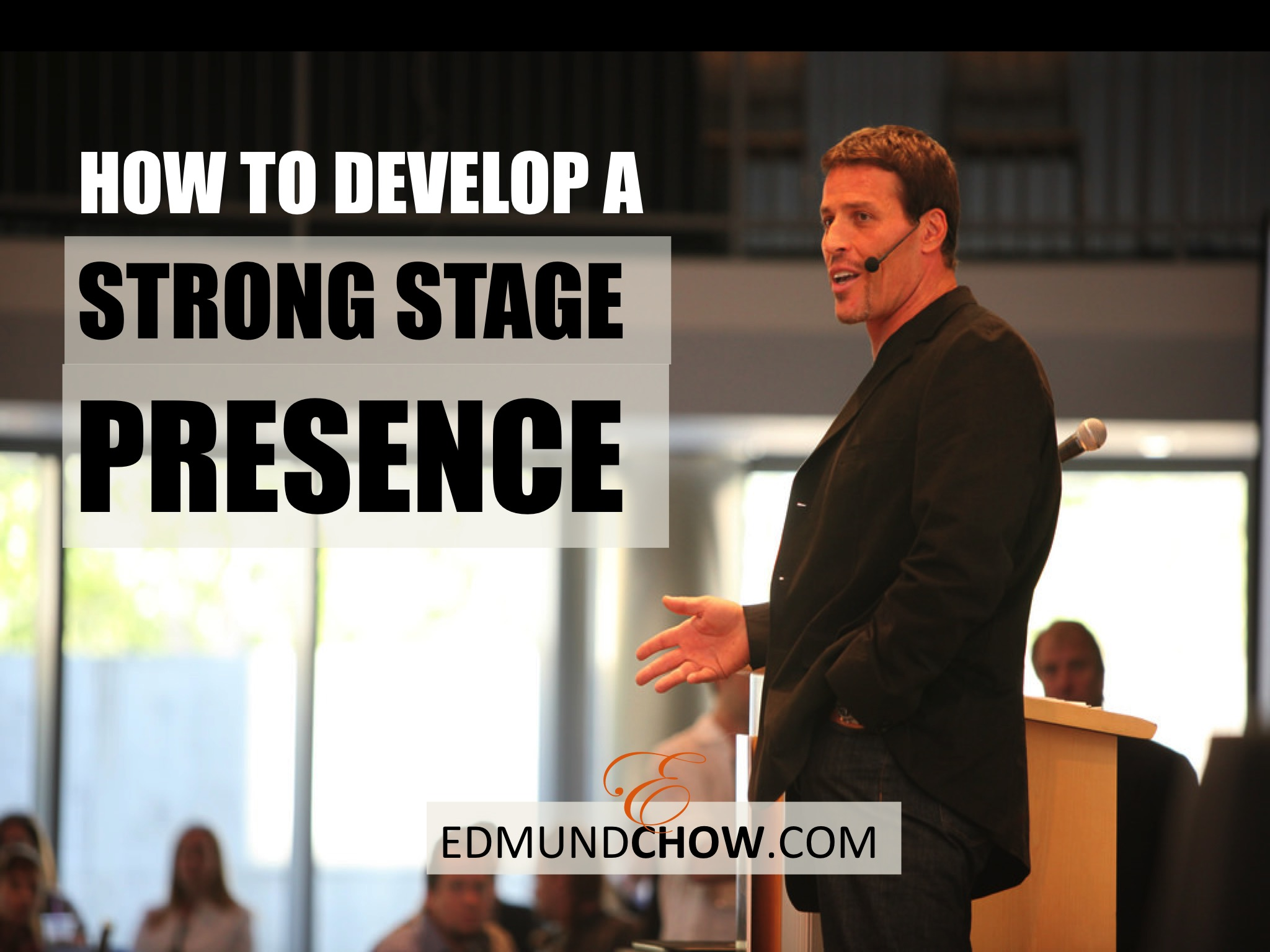 How To Develop A Strong Stage Presence