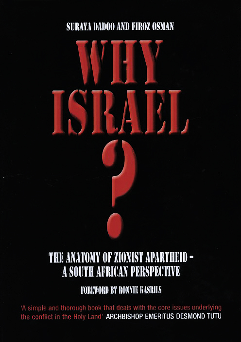 Why Israel? The Anatomy of Zionist Apartheid – A South African ...