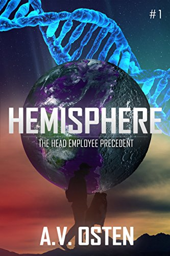 Hemisphere - Part 1: The Head Employee Precedent by A.V. Osten