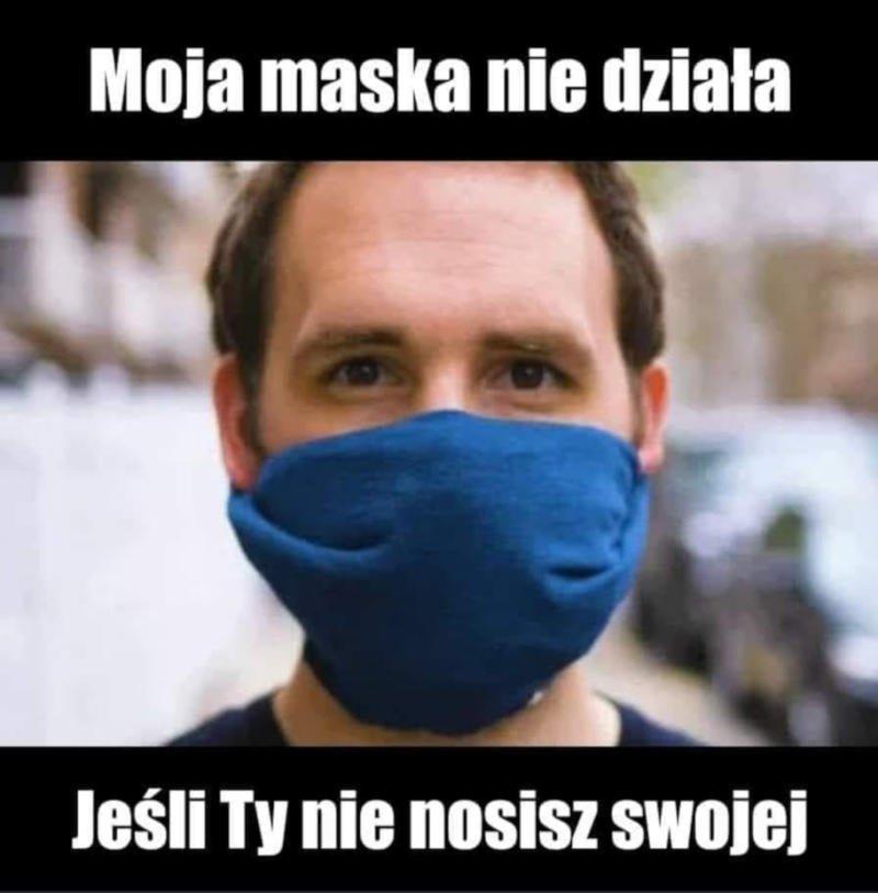 Moja maska nie działa, jeśli Ty nie nosisz swojej