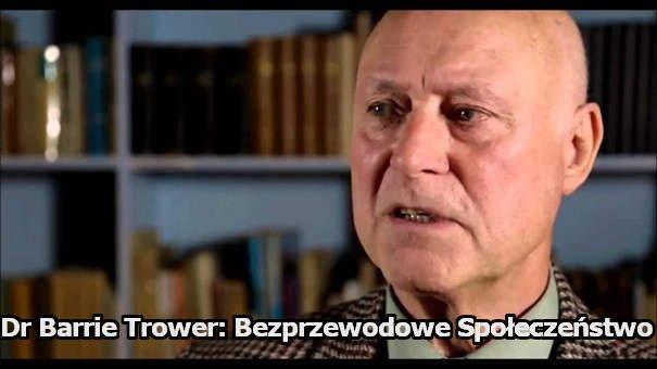 Bezprzewodowe Społeczeństwo - dr Barrie Trower