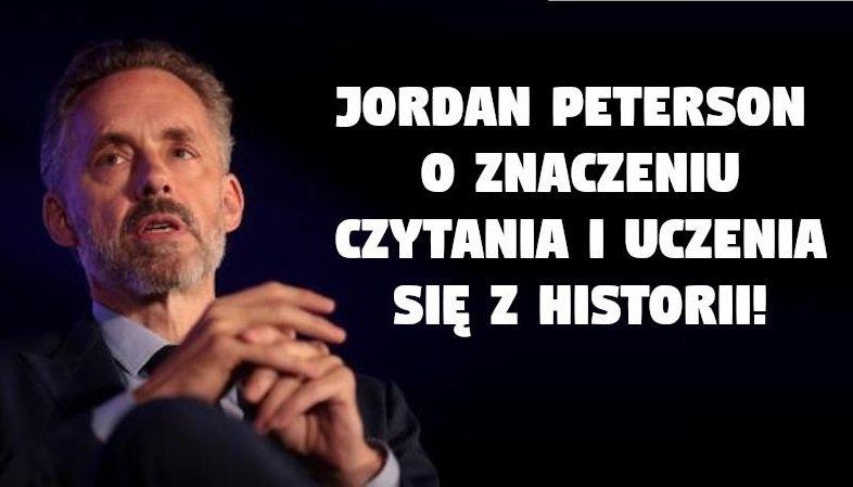 Jordan Peterson o znaczeniu czytania i uczenia się z historii