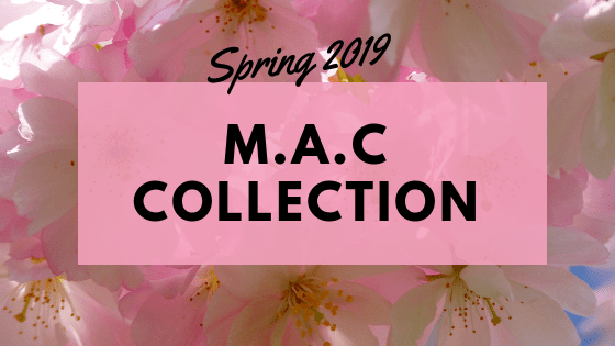 MAC Cosmetics Spring 2019 Collection