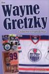 Book Review: The Wayne Gretzky Collector's Handbook
