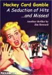 Hockey Card Gamble: A Seduction of Hits...and Misses!