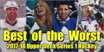 Best of the Worst: 2017-18 Upper Deck Series 1 Hockey