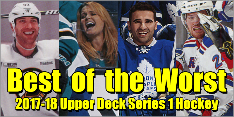 Best of the Worst: 2017-18 Upper Deck Series 1 Hockey
