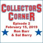Collectors Corner #2 - February 15, 2019