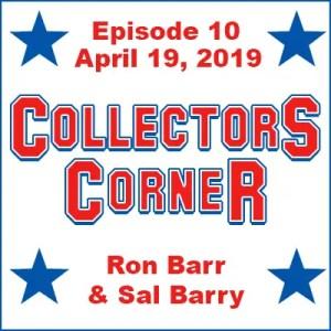 Collectors Corner #10 - April 19, 2019