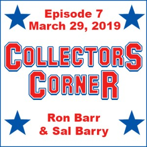 Collectors Corner #7 – March 29, 2019