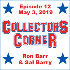 Collectors Corner #12 - May 3, 2019