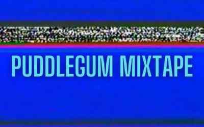 Puddlegum Mixtape: Tape Nine