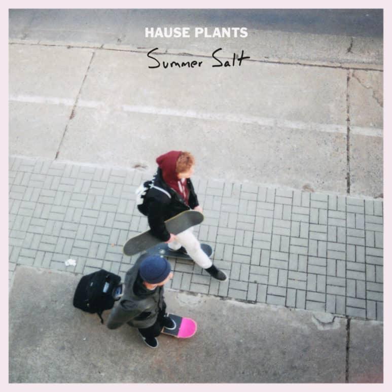 Hause Plants - 'Summer Salt'