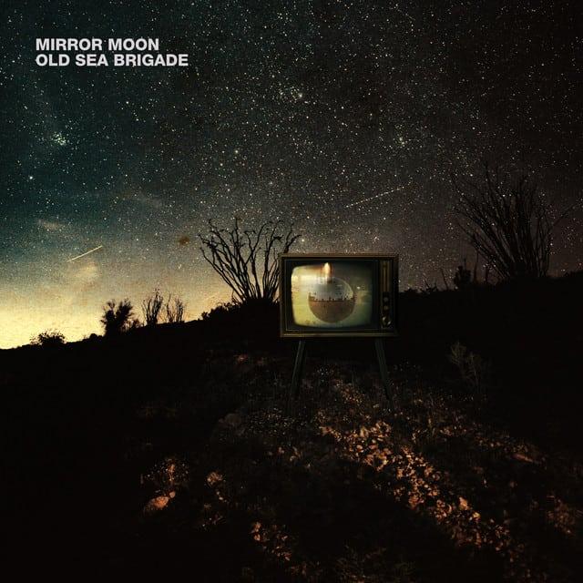 Old Sea Brigade - 'Mirror Moon'