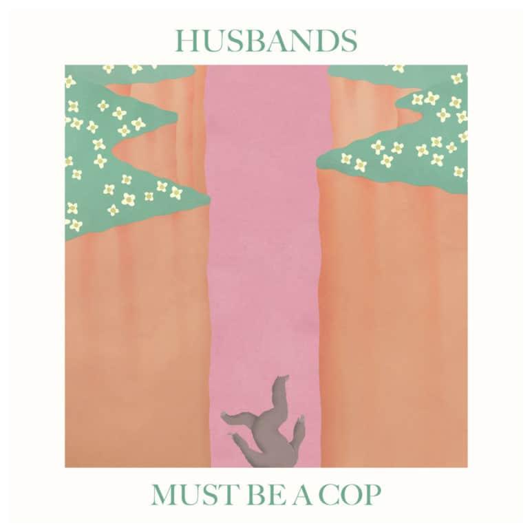 Husbands - 'Must Be A Cop'