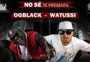 OGBlack & Watussi @ No Sé