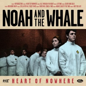 Crítica: Noah & The Whale - Heart Of Nowhere