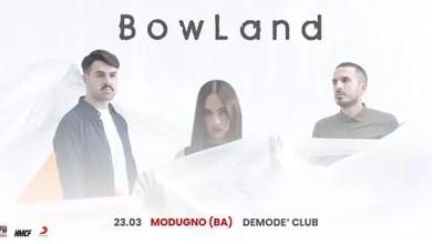 "Photo of [Music Live] BOWLAND  live @ ""Demodè Club"" Modugno – 23 marzo 2019"