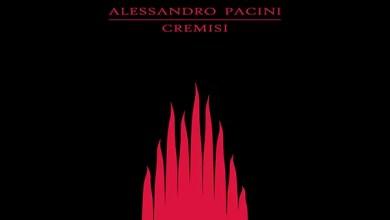 """Photo of [Nuovo Album] ALESSANDRO PACINI: Online il nuovo album """"Cremisi"""", parla di rinascita dalle ceneri del passato, di cambiamento e riscoperta di se stessi."""