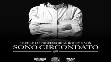 """Photo of [Nuovo Singolo&Video] Fuori il nuovo video """"Sono Circondato""""  di TREBLE LU ProFeSSORE ft ROCKY [Kingdom Riddim]"""