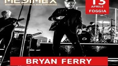 Photo of [MEDIMEX 2019] BRYAN FERRY, (unica data italiana) & RENZO ARBORE a FOGGIA il 12 e 13 aprile 2019 in Piazza Cavour.