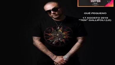 """Photo of [SOTTOSOPRA FEST 2019] Si aggiunge GUÉ PEQUENO 17 agosto al """"Ten"""" di Gallipoli (Le) per il Festival Hip Hop di punta dell'estate italiana"""