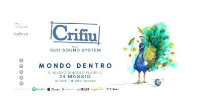 """Photo of [Nuovo Singolo] """"MONDO DENTRO"""" il nuovo singolo dei CRIFIU feat. SUD SOUND SYSTEM – dal 24 maggio in radio e in tutti i digital store"""