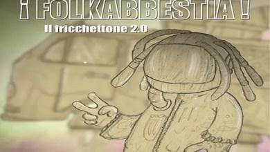 """Photo of I FOLKABBESTIA: """"IL FRICCHETTONE 2.0"""" è la rielaborazione della storicacanzone""""U' FRIKKETTONE"""" a 25 anni dall'uscita del brano"""