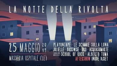 """Photo of [Music Live] LA NOTTE DELLA RIVOLTA 2019 @ """"Masseria Ospitale""""  T.re Chianca Lecce – 25 maggio 2019"""
