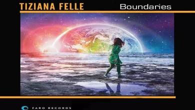 """Photo of [Video Intervista] TIZIANA FELLE ci racconta il suo primo album da solista """"Boundaries"""". Il 28 al Vallisa di Bari la presentazione live !"""