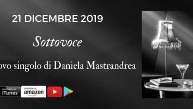 """Photo of [Singolo&Video] DANIELA MASTRANDREA presenta il suo nuovo videoclip """"SOTTOVOCE"""""""