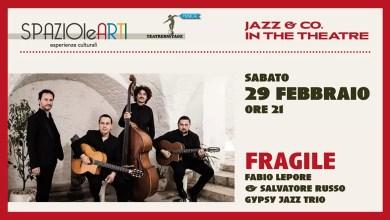 """Photo of [Music Live] A SPAZIOleARTI  di Molfetta sabato 29 febbraio il concerto """"FRAGILE"""" del FABIO LEPORE & SALVATORE RUSSO GIPSY JAZZ TRIO."""