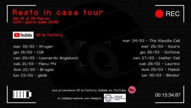 Photo of RESTO IN CASA TOUR: Dal 18 al 30 marzo alle 19.00 sul canale youtube ufficiale di XO la factory assisterete a un live in diretta streaming di un artista/band diverso.