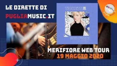 """Photo of [Dirette Live] MERIFIORE in """"Tickets Web Tour"""" con la diretta Live sulla pagina Facebook di Pugliamusic @ Home – 19 maggio h. 20"""