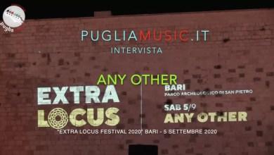"""Photo of [VIDEO INTERVISTA] ANY OTHER si racconta all' """"Extra Locus Festival l.e."""" @ Bari 5 settembre 2020"""