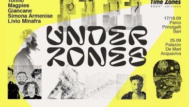 Photo of UNDER ZONES Anteprima della XXXV edizione di TIME ZONES il 17 e 18 SETTEMBRE 2020 Ore 21,00 @ Parco Princigalli (Bari)
