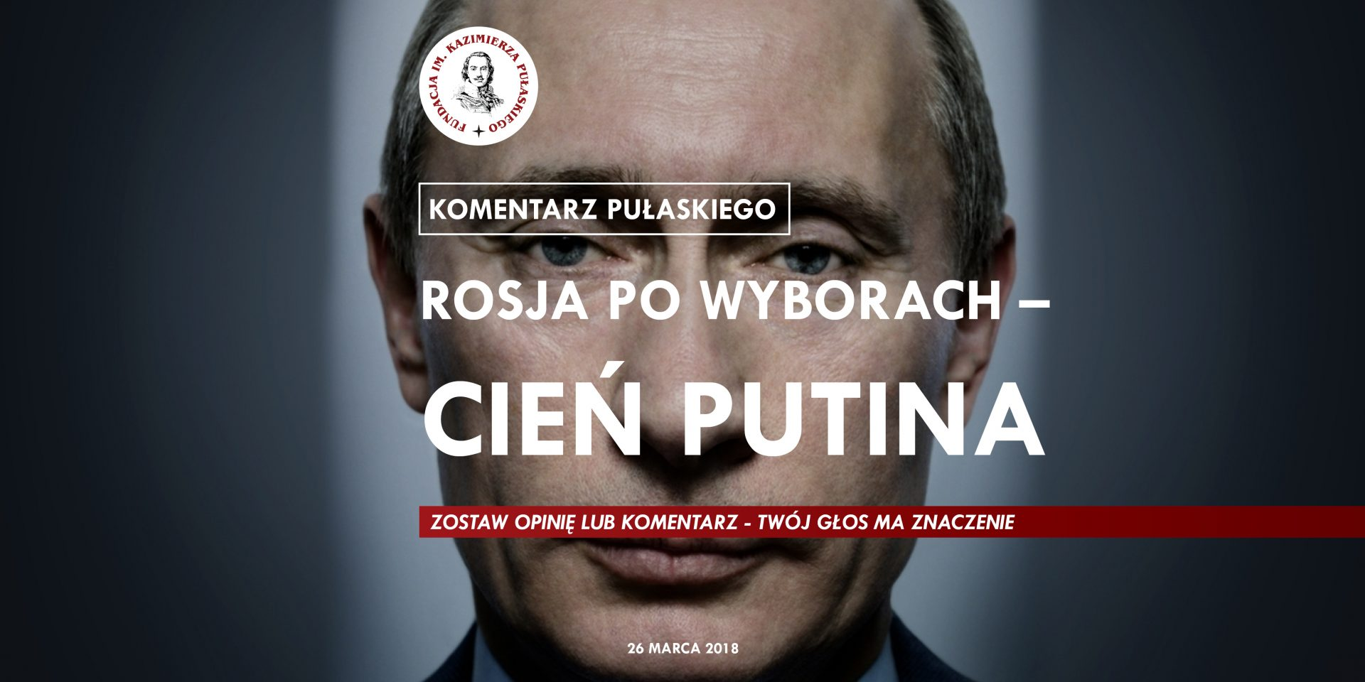 KOMENTARZ PUŁASKIEGO: Rosja powyborach – cień Putina